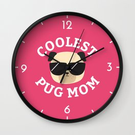 Coolest Pug Mom Wall Clock