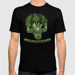 Real Men Eat Plants | Raw And Vegan Muscles T-shirt