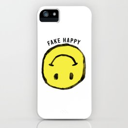 :( F A K E H A P P Y :) iPhone Case