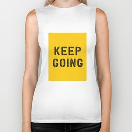 Keep Going black and white graphic design typography poster funny inspirational quote Biker Tank