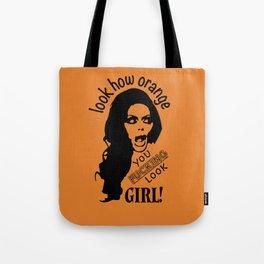 Look How Orange You F* Look Girl! Tote Bag