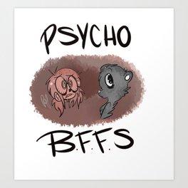 psycho b.f.f.s Art Print