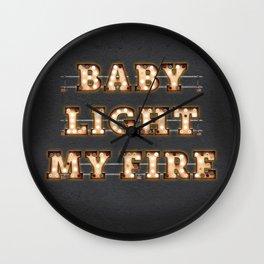 Baby light my Fire Wall Clock