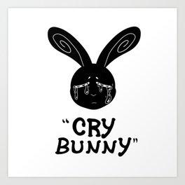 Cry Baby Cry Bunny Art Print