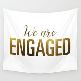 We are engaged (gold) Wall Tapestry