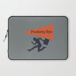 Fuckety Bye, Funny Professionally designed Laptop Sleeve
