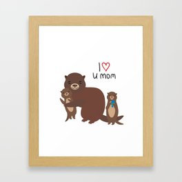 I Love You Mom. Funny brown kids otters with fish on white background. Gift card for Mothers Day. Framed Art Print