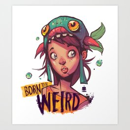 Born to be Weird Art Print