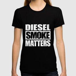 Diesel Smoke Matters Diesel Truck Love T-shirt