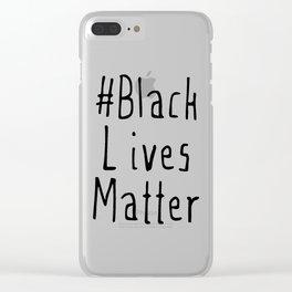 #Black Lives Matter Clear iPhone Case