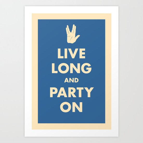 Live Long and Party On (Blue) Art Print