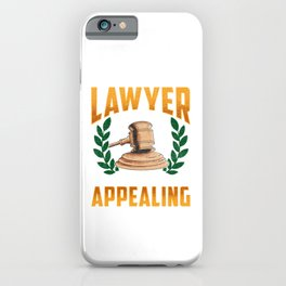 This Lawyer Is Always Appealing Funny Law Pun iPhone Case