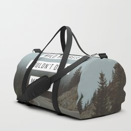 Wild Horses Couldn't Drag Me Away Duffle Bag