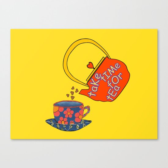 Take Time For Tea Canvas Print
