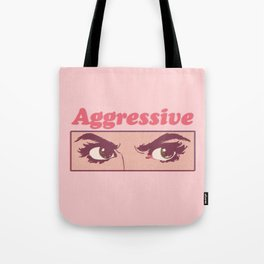 Aggressive Tote Bag