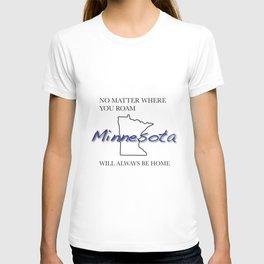 No Matter Where You Roam Minnesota Will Always Be Home T-shirt