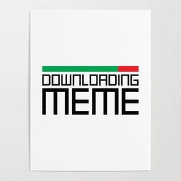 Downloading Meme Poster