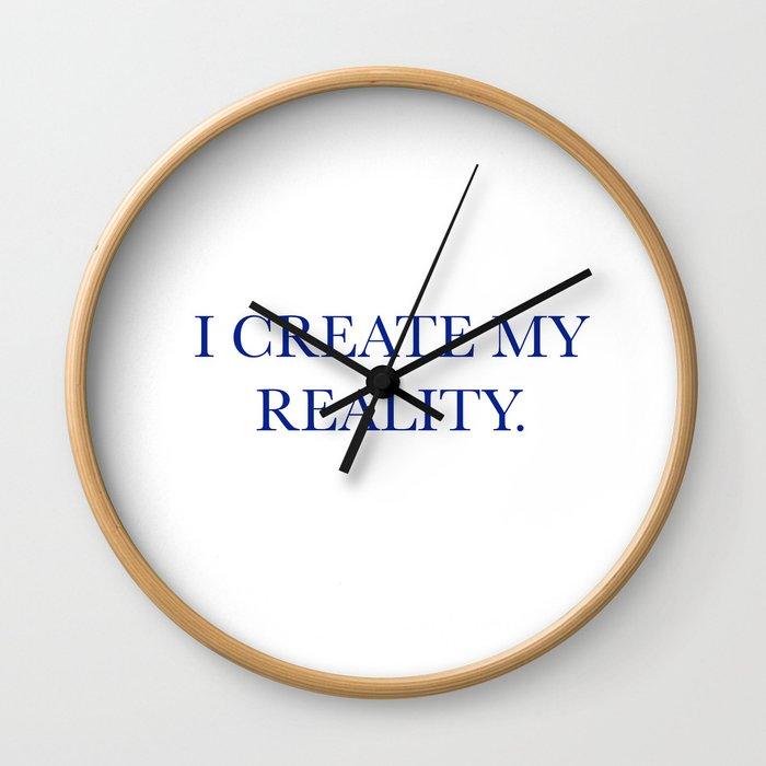 I create my reality Wall Clock