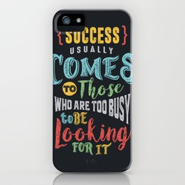 All Success Comes iPhone Case