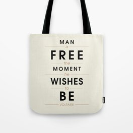 Man is free - Voltaire Quote Tote Bag