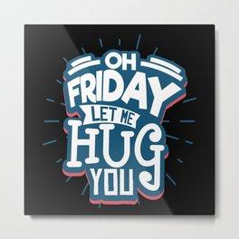 Friday Weekend Office Job Metal Print