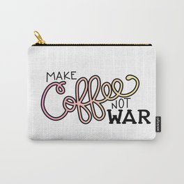 Coffee Not War (Sunset) Carry-All Pouch