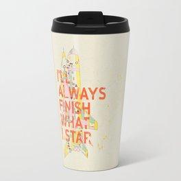 I'LL ALWAYS FINISH WHAT I STAR... Travel Mug