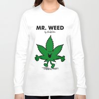 weed Long Sleeve T-shirts featuring Mr Weed by NicoWriter