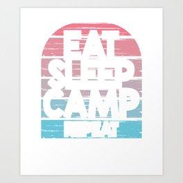 Camper Gift Eat Sleep Camp Repeat Art Print