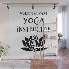 World's Okayest Yoga Instructor Wall Mural