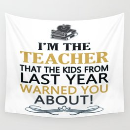 I'M THE TEACHER Wall Tapestry