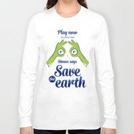 Simon says... Save the earth Long Sleeve T-shirt