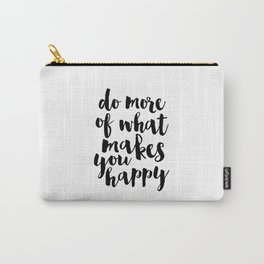 PRINTABLE ART Do More Of What Makes You Happy Scandinavian print Motivational Quote Inspirational Carry-All Pouch