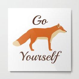 Go Fox Yourself Metal Print