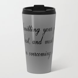 Admitting Your Fears Travel Mug