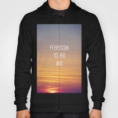Freedom to be me Hoody