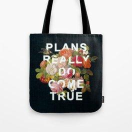 Plans Really Do Come True Tote Bag
