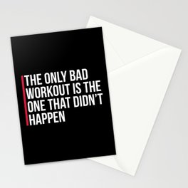 The Only Bad Workout Gym Quote Stationery Cards