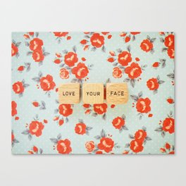 Love Your Face Canvas Print