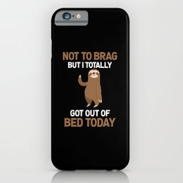 Funny Sloth Bed Humor Lazy People iPhone Case