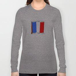 Flag of France III- France, Français,française, French,romantic,love,gastronomy Long Sleeve T-shirt