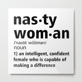 Nasty Woman definition Metal Print