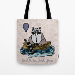 You'll Be Just Fine Tote Bag