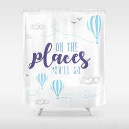 OH THE PLACES YOU'LL GO - HOT AIR BALLOON BLUE Shower Curtain