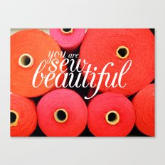 You Are Sew Beautiful Canvas Print