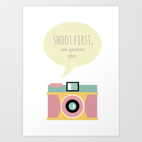 Shoot First, Ask questions later Art Print