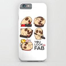You Look Fab! -Puglie Slim Case iPhone 6s