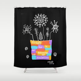 Strength Lies in Our Differences Shower Curtain