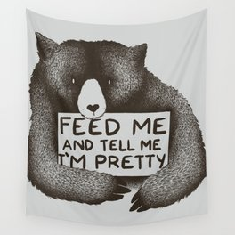 Feed Me And Tell Me I'm Pretty Bear Wall Tapestry