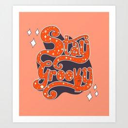 Stay Groovy Art Print